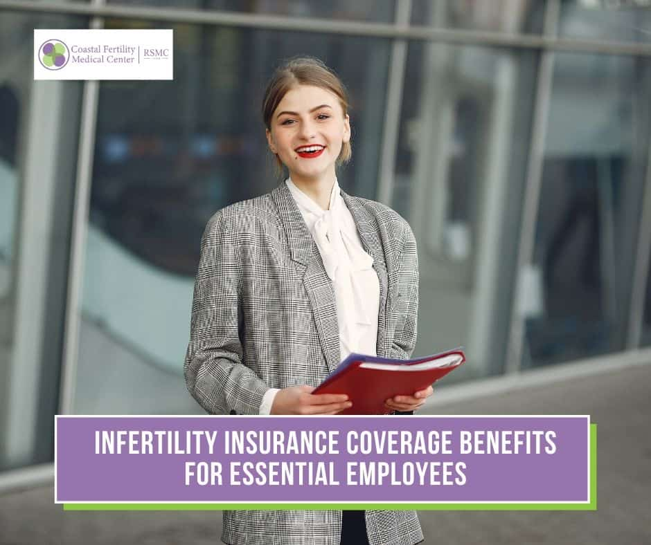 Infertility Insurance Coverage Benefits for Essential Employees