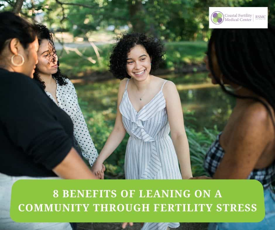 8 Benefits Of Leaning On A Community Through Fertility Stress